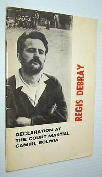 Regis Debray - Declaration at the Court Martial, Camiri, Bolivia