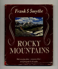 Rocky Mountains by  Frank S Smythe - First Edition - 1948 - from Books Tell You Why, Inc. and Biblio.com
