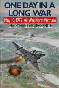 One Day in a Long War  May 10, 1972 Air War, North Vietnam