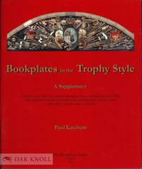 BOOKPLATES IN THE TROPHY STYLE: A SUPPLEMENT