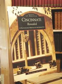 Cincinnati Revealed: A Photographic Heritage of the Queen City (OH) (Images of America)