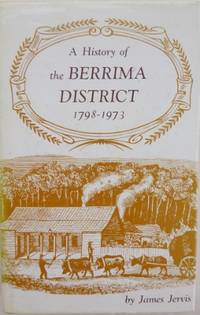 A History of the Berrima District 1798-1973.