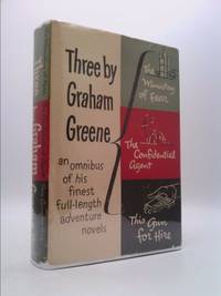 Three by Graham Greene: The Ministry of Fear; The Confidential Agent; This Gun for Hire