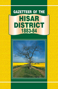 GAZETTEER OF THE HISAR DISTRICT 1883-84 by PUNJAB GOVERNMENT - Hardcover - 2001 - from Sang-e-Meel Publications (SKU: Biblio150)