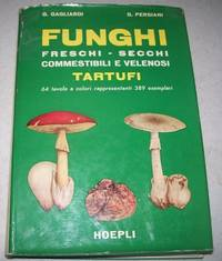 Funghi: Freschi, Secchi, Commestibili e Velenosi Tartufi