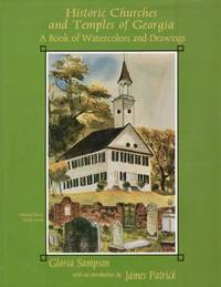 Historic Churches and Temples of Georgia A Book of Watercolors and Drawings