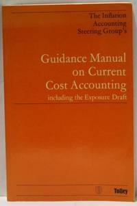 The Inflation Accounting Steering Group's Guidance Manual on Current Cost Accounting,...
