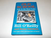 Old School: Life in the Sane Lane by Bill O'Reilly; Bruce Feirstein - Hardcover - Signed - 2017 - from Paradise Found Books and Biblio.com