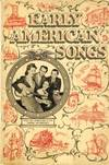 "Early American Songs from the Repertoire of the ""Song-Spinners"""