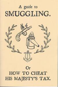 image of A Guide to Smuggling - or How to Cheat His Majesty's Tax.