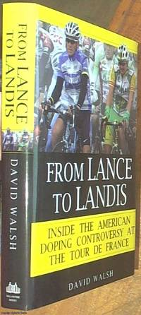 image of From Lance to Landis; Inside the American Doping Controversy at the Tour de France