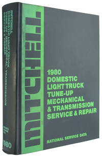 National Service Data: 1980 Domestic Light Trucks: Tune Up, Mechanical, Transmission, Service and...