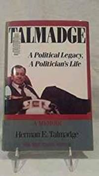 TALMADGE: A POLITICAL LEGACY, A POLITICIAN'S LIFE : A MEMOIR