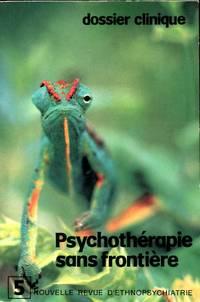 Nouvelle Revue D'Ethnopsychiatrie, Number 5: Psychotherapie sans Frontiere (dossier clinique)
