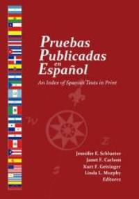 Pruebas Publicadas en Español: An Index of Spanish Tests in Print