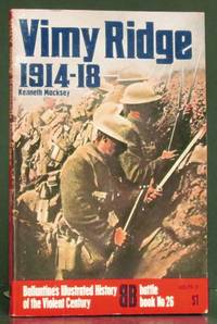 Vimy Ridge 1914-18: Ballantine's Illustrated History of the Violent Century-Battle Book No 26