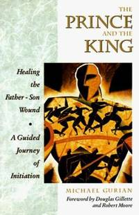 image of The Prince and the King - Healing the Father-Son Wound : A Guided Journey of Initiation