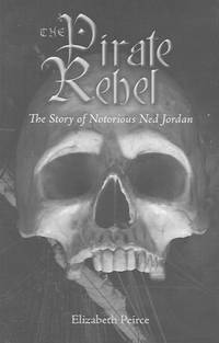 image of The Pirate Rebel: The Story of Notorious Ned Jordan