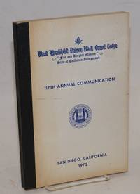 image of Proceedings of the M. W. Prince Hall Grand Lodge; free and accepted masons of the State of California, one hundred and seventeenth annual communication, held at San Diego, California, July 16-20, 1972, A.L. 5972