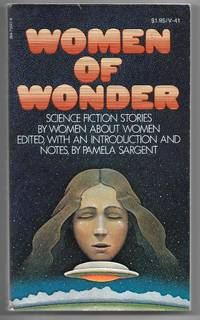 Women of Wonder: Science Fiction Stories by Women About Women by  Pamela; ed Sargent - Paperback - 1st Edition  - 1975 - from Dark Hollow Books and Biblio.com