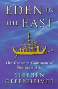 Eden in the East : The Drowned Continent of Southeast Asia