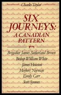 SIX JOURNEYS: A Canadian Pattern