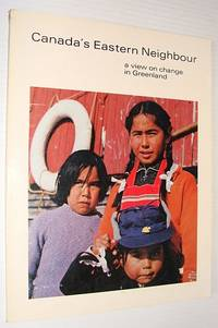 Canada's eastern neighbour: A view on change in Greenland