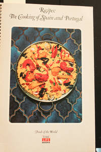 image of Recipes: The Cooking Of Spain And Portugal: Foods Of The World Series
