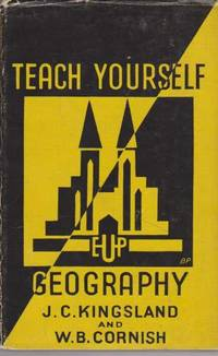 Teach Yourself Geography - A Practical Book of Self-Instruction in Geography