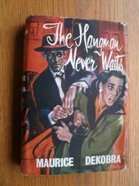 The Hangman Never Waits aka  Le Bourreau n' Attend Jamais