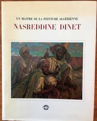 NASREDDINE DINET. UN MAITRE DE LA PEINTURE ALGERIENNE