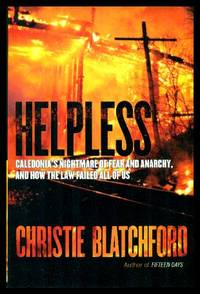 HELPLESS - Caledonia's Nightmare of Fear and Anarchy, and How the Law Failed All of Us