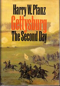 Gettysburg: The Second Day by  Harry W Pfanz - Hardcover - 1987 - from Dorley House Books and Biblio.co.uk