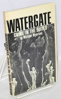 Watergate, crime in the suites by  Michael Myerson - Paperback - 1973 - from Bolerium Books Inc., ABAA/ILAB and Biblio.com
