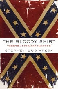 image of The Bloody Shirt : Terror after Appomattox