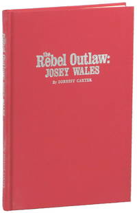 The Rebel Outlaw Josey Wales