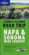 Napa & Sonoma Wine Country (Lonely Planet Road Trip)