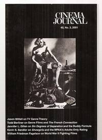 image of CINEMA JOURNAL 40, NO. 4, SUMMER 2001 [THE JOURNAL OF THE SOCIETY FOR  CINEMA STUDIES]
