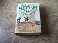 Vietnam - A History - The First Complete Account of Vietnam at War by Karnow Stanley - Hardcover - Reprint - 1987 - from M and P Books PBFA (SKU: 006169)