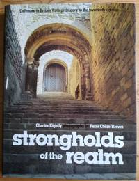 image of Strongholds of the Realm: Defences in Britain from Prehistory to the 20th Century