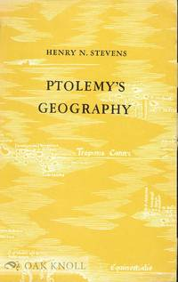 PTOLEMY'S GEOGRAPHY, A BRIEF ACCOUNT OF ALL PRINTED EDITIONS DOWN TO 1730