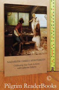 image of Nazareth Family Spirituality: Celebrating Your Faith at Home with  Catherine Doherty.