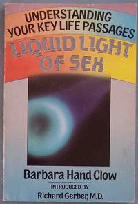 Liquid Light of Sex: Understanding Your Key Life Passages