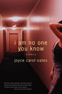 I Am No One You Know: Stories by  Joyce Carol Oates - Paperback - 2005 - from ThriftBooks (SKU: G0060592893I3N00)