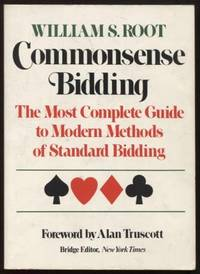 Commonsense Bidding ;  The Most Complete Guide to Modern Methods of  Standard Bidding   The Most Complete Guide to Modern Methods of Standard  Bidding
