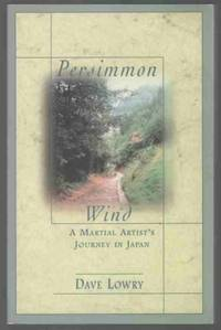 PERSIMMON WIND A Martial Artist's Journey in Japan