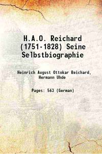 H.A.O. Reichard (1751-1828) Seine Selbstbiographie 1877 [Hardcover] by  Hermann Uhde Heinrich August Ottokar Reichard - Hardcover - 2016 - from Gyan Books (SKU: 1111003176411)