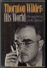 image of THORNTON WILDER: HIS WORLD   A Biography