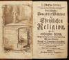 Gründlicher Beweis der Wahrheit der Christlichen Religion // Gerichtliches Verhör der Zeugen der Auferstehung Jesu // Pastoral-Schreiben