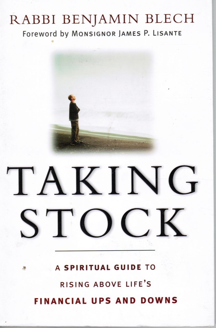 Taking Stock: a Spiritual Guide to Rising Above Life's Financial Ups and  Downs by Rabbi Benjamin Blech - Paperback - 2003 - from Bookshop Baltimore